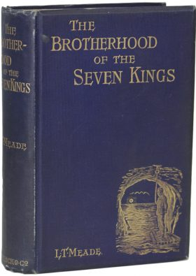 Irish Fiction Friday: LT Meade and Robert Eustace: The Brotherhood of The Seven Kings.
