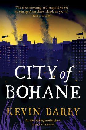 Irish Fiction Friday: Kevin Barry: City of Bohane